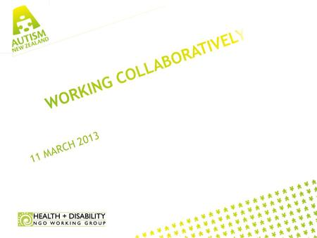 11 MARCH 2013. COLLABORATION – WHAT IS IT? A process through which parties who see different aspects of a problem can constructively explore their differences.