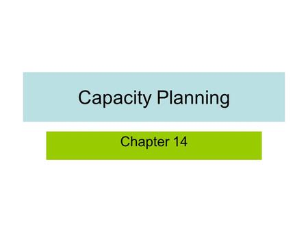 Capacity Planning Chapter 14.