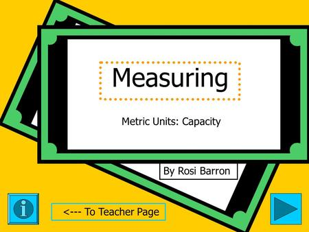 Measuring By Rosi Barron Metric Units: Capacity