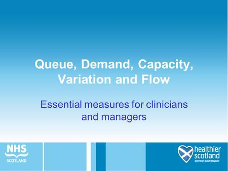 Queue, Demand, Capacity, Variation and Flow