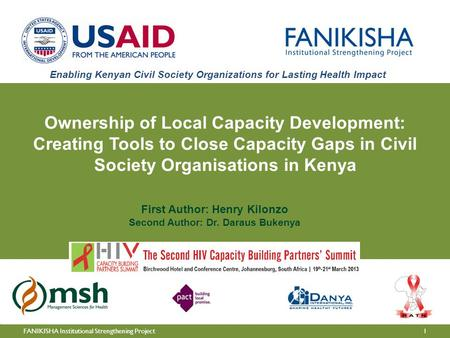 1FANIKISHA Institutional Strengthening Project First Author: Henry Kilonzo Second Author: Dr. Daraus Bukenya Enabling Kenyan Civil Society Organizations.