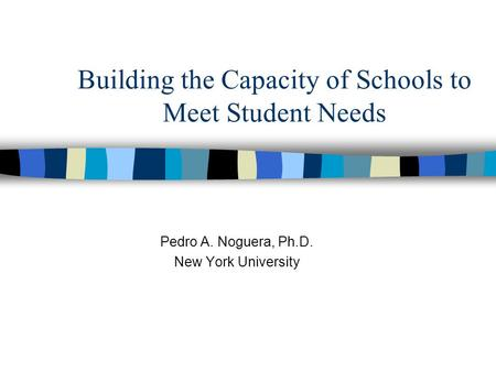 Building the Capacity of Schools to Meet Student Needs