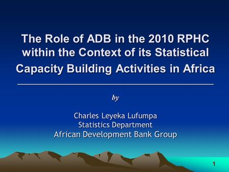 1 The Role of ADB in the 2010 RPHC within the Context of its Statistical Capacity Building Activities in Africa ______________________________________________.