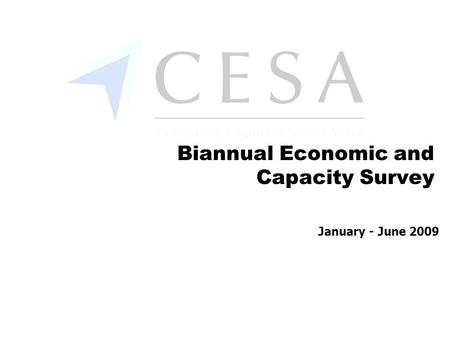 January - June 2009 Biannual Economic and Capacity Survey.