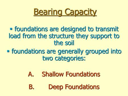 foundations are generally grouped into two categories: