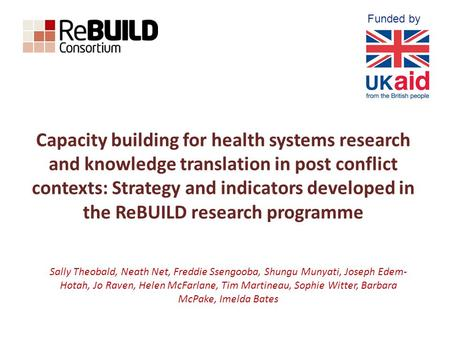 Capacity building for health systems research and knowledge translation in post conflict contexts: Strategy and indicators developed in the ReBUILD research.