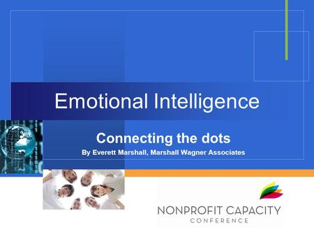 Emotional Intelligence Connecting the dots By Everett Marshall, Marshall Wagner Associates.