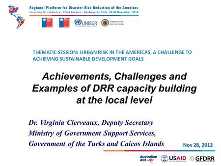 THEMATIC SESSION: URBAN RISK IN THE AMERICAS, A CHALLENGE TO ACHIEVING SUSTAINABLE DEVELOPMENT GOALS Achievements, Challenges and Examples of DRR capacity.