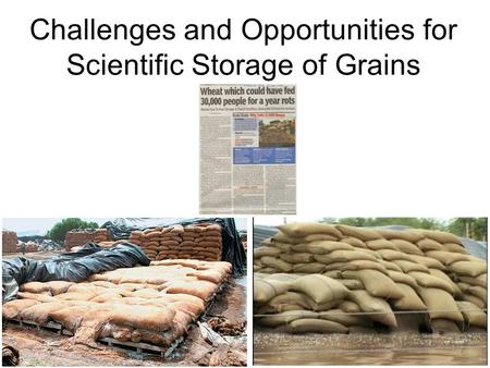 1 Challenges and Opportunities for Scientific Storage of Grains.