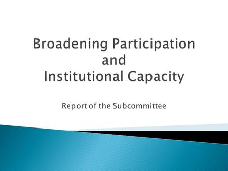 The subcommittee recognizes the profound changes in US demographics and skill levels that currently exist, and the changes that are predicted for the.