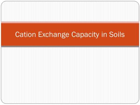 Cation Exchange Capacity in Soils