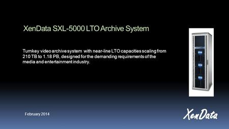 XenData SXL-5000 LTO Archive System Turnkey video archive system with near-line LTO capacities scaling from 210 TB to 1.18 PB, designed for the demanding.