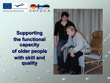 Supporting the functional capacity of older people with skill and quality.