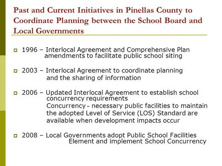 Past and Current Initiatives in Pinellas County to Coordinate Planning between the School Board and Local Governments 1996 – Interlocal Agreement and Comprehensive.