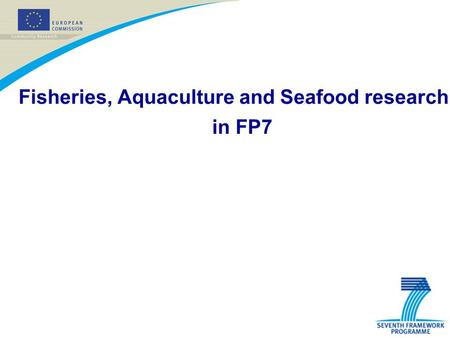 Fisheries, Aquaculture and Seafood research in FP7.