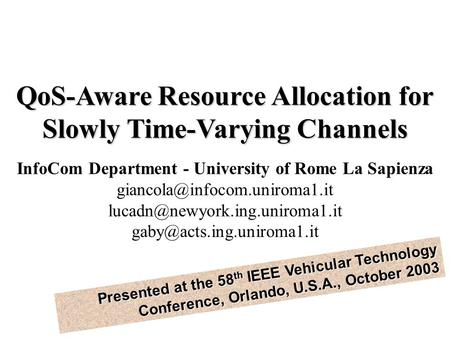 QoS-Aware Resource Allocation for Slowly Time-Varying Channels InfoCom Department - University of Rome La Sapienza