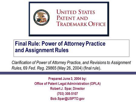 Final Rule: Power of Attorney Practice and Assignment Rules Clarification of Power of Attorney Practice, and Revisions to Assignment Rules, 69 Fed. Reg.