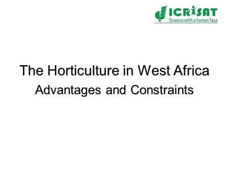 The Horticulture in West Africa Advantages and Constraints.