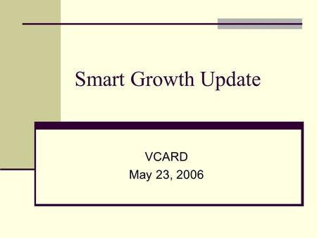 Smart Growth Update VCARD May 23, 2006. Growth Management & Schools during 2005 Volusia County Council adopts new school impact fee. School Board of Volusia.