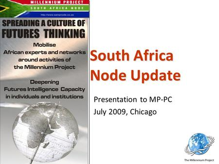 South Africa Node Update Presentation to MP-PC July 2009, Chicago.