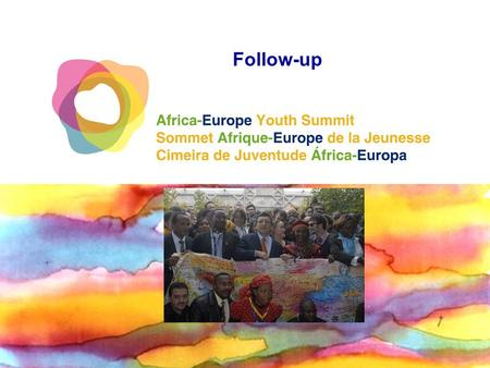 Follow-up. Poverty eradication: priority for Euro-African Cooperation Achieving the Millennium Development Goals Bringing Good Governance and Democracy.