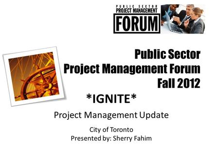 Public Sector Project Management Forum Fall 2012