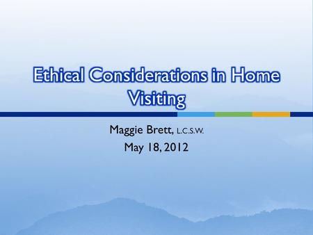 Ethical Considerations in Home Visiting