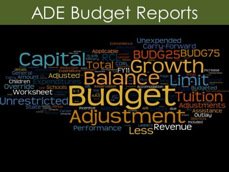 ADE Budget Reports. Topics Understand Two Primary Budget Reports Similarities Differences How Budget Capacity is Determined Reconciling: Where the Numbers.