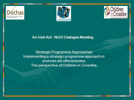 Strategic Programme Approaches: Implementing a strategic programme approach to promote aid effectiveness. The perspective of Children in Crossfire. An.