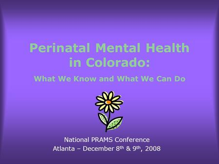 Perinatal Mental Health in Colorado: What We Know and What We Can Do