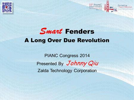 Smart Fenders A Long Over Due Revolution PIANC Congress 2014 Presented By Johnny Qiu Zalda Technology Corporation.