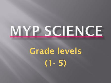 Grade levels (1- 5). Science Assessment criteria.