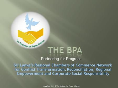 Sri Lankas Regional Chambers of Commerce Network for Conflict Transformation, Reconciliation, Regional Empowerment and Corporate Social Responsibility.