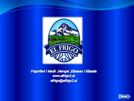 One of the advantages of El-Frigo 2 is its location. It is located in the district of Elbasan, the center of Albania, in the crossroad between East and.