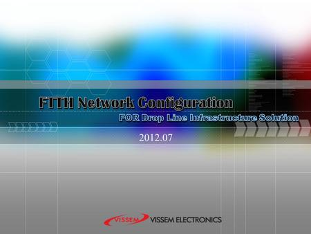 FTTH Network Configuration FOR Drop Line Infrastructure Solution