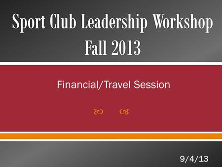 Financial/Travel Session 9/4/13. Administrator Assignments: o Tyler Spencer: club levels 1-5 Program Manager Assignments: o Kendall Knott: Baseball, Bowling,