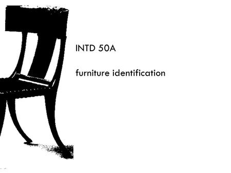 INTD 50A furniture identification.