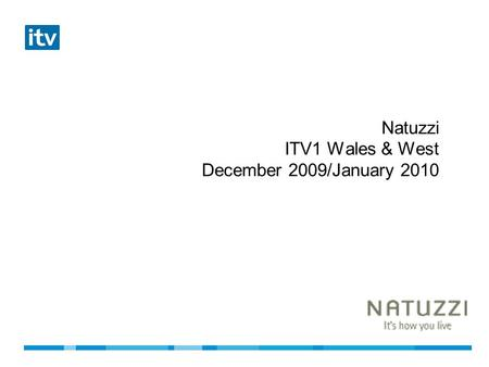 Natuzzi ITV1 Wales & West December 2009/January 2010.