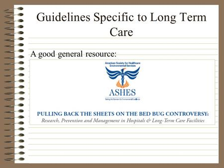 Guidelines Specific to Long Term Care A good general resource:
