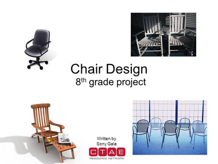 Chair Design 8th grade project Written by Sony Gala.