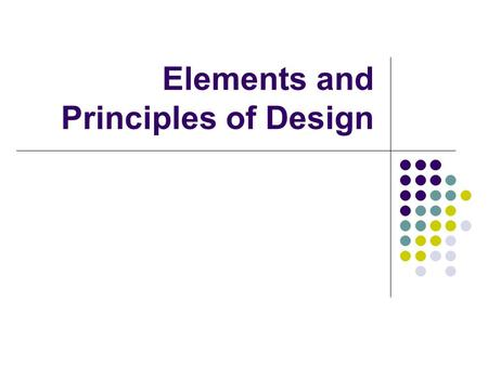 Elements and Principles of Design. Vertical Line Perpendicular to the line of horizon; upright; going from floor to ceiling This room is great when explaining.