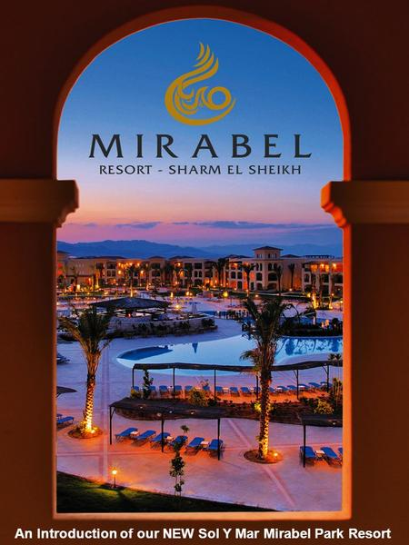 An Introduction of our NEW Sol Y Mar Mirabel Park Resort.