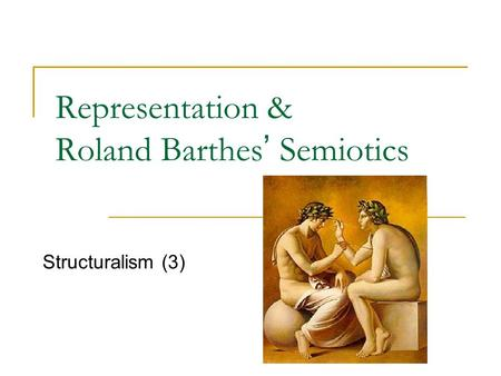 Representation & Roland Barthes' Semiotics