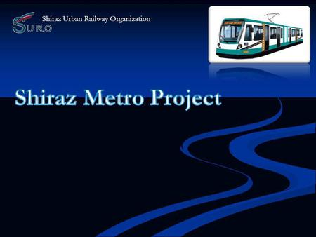 Shiraz Urban Railway Organization Shiraz Traffic Studies 16 corridors and 27 scenarios in basic study 16 corridors and 27 scenarios in basic study 6.
