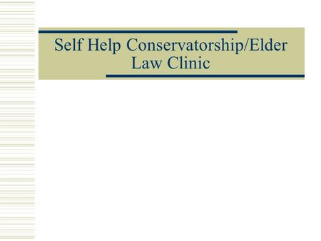 Self Help Conservatorship/Elder Law Clinic. Locations/Hours Central - 111 N. Hill Street, Room 426 Monday, Tuesday, Wednesday from 9:30am – 12:30pm Norwalk,