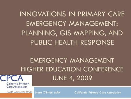 Nora O'Brien, MPA California Primary Care Association