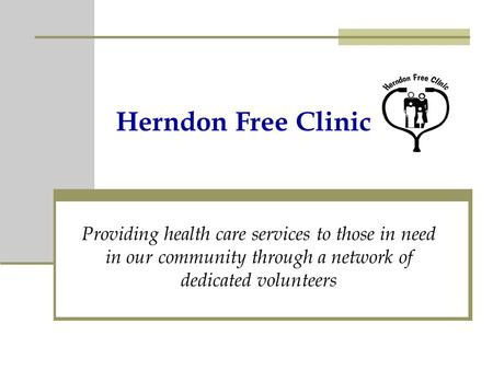 Herndon Free Clinic Providing health care services to those in need in our community through a network of dedicated volunteers.