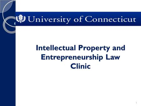 Intellectual Property and Entrepreneurship Law Clinic 1.