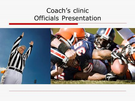 Coachs clinic Officials Presentation. AGENDA Introductions & Agenda New Rules 2006 – 2008 Rule Clarifications (blocks to the back, defense blocking an.