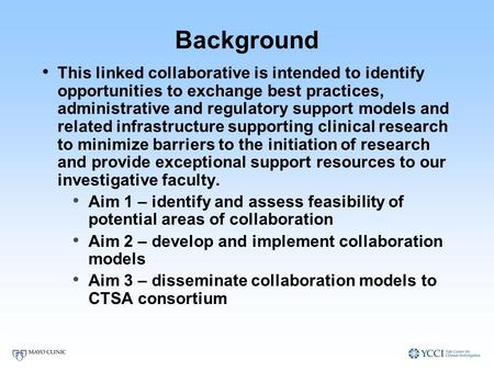 Background This linked collaborative is intended to identify opportunities to exchange best practices, administrative and regulatory support models and.